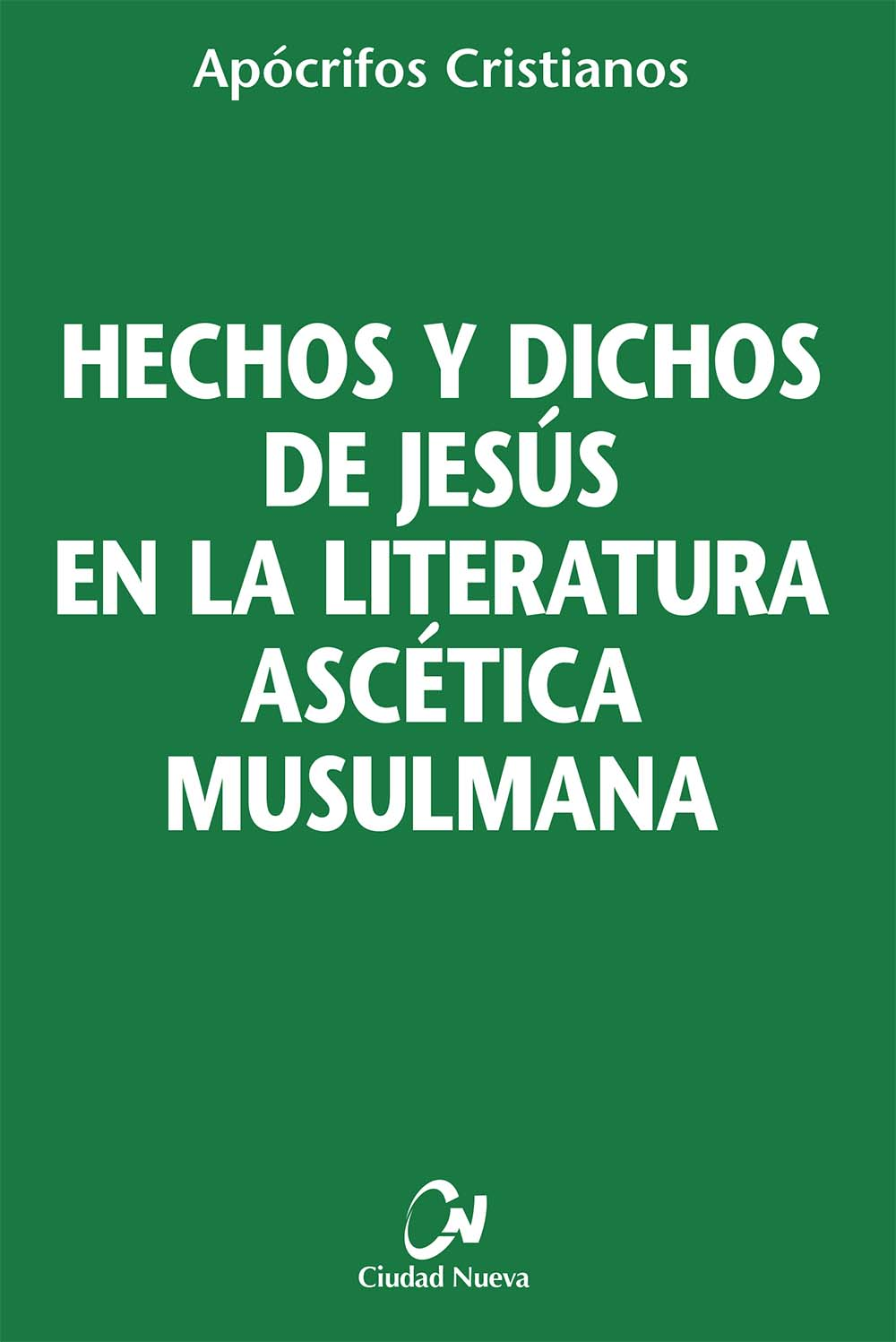 hechos-y-dichos-de-jesus-en-la-literatura-ascetica-musulmana