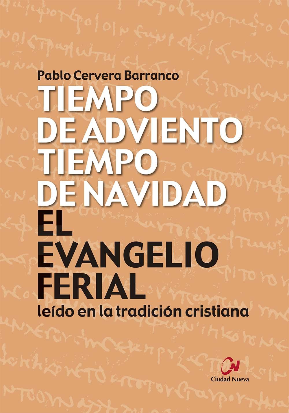 el-evangelio-ferial-leido-en-la-tradicion-cristiana-tiempo-de-adviento-tiempo-de-navidad