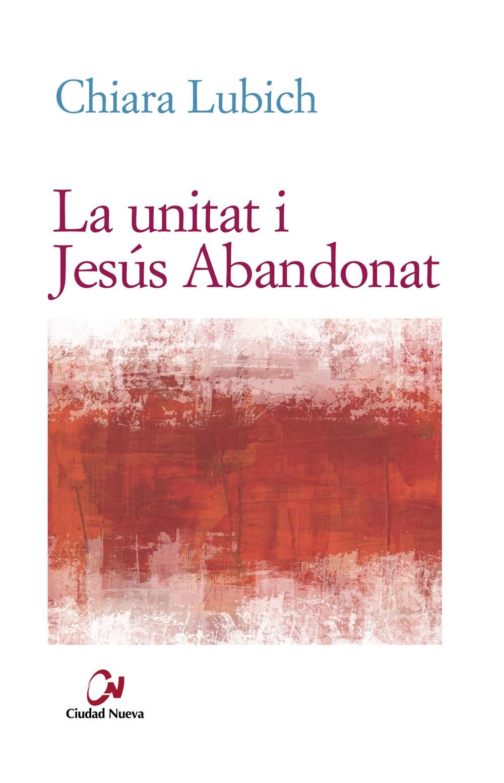 la-unitat-i-jesus-abandonat