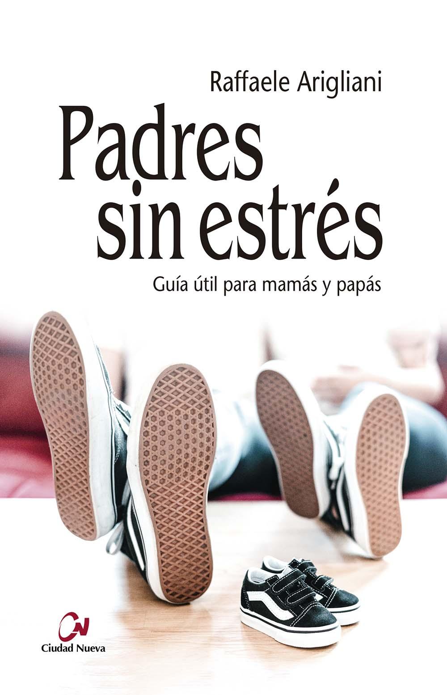 padres-sin-estres-guia-util-para-mamas-y-papas