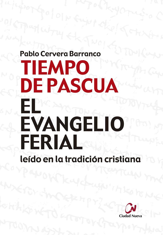 el-evangelio-ferial-leido-en-la-tradicion-cristiana-tiempo-de-pascua