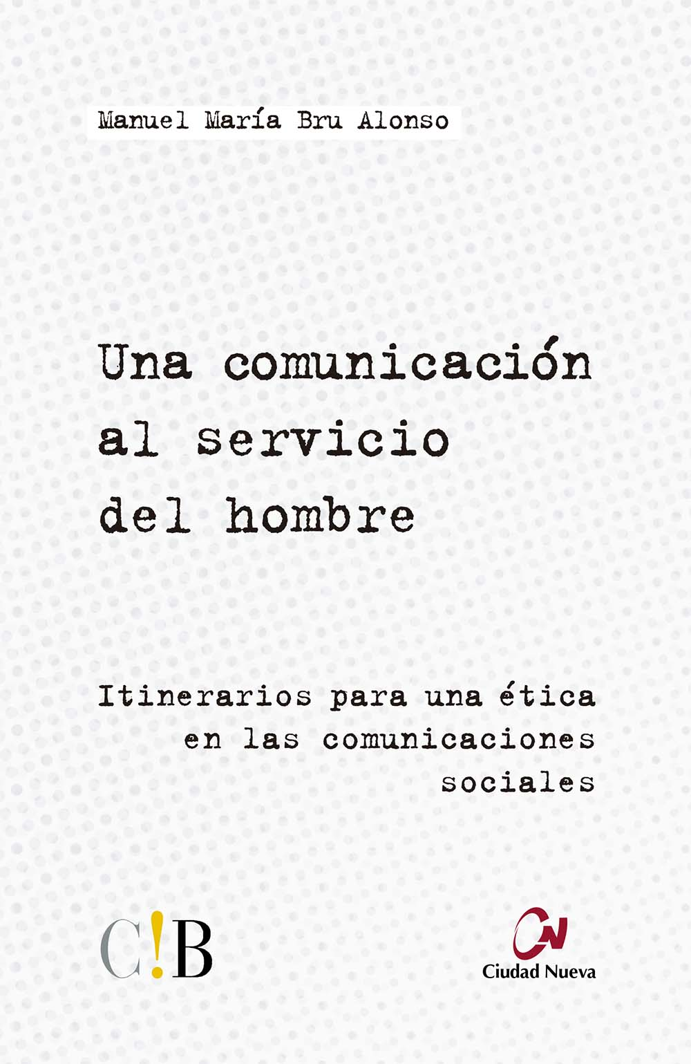 una-comunicacion-al-servicio-del-hombre