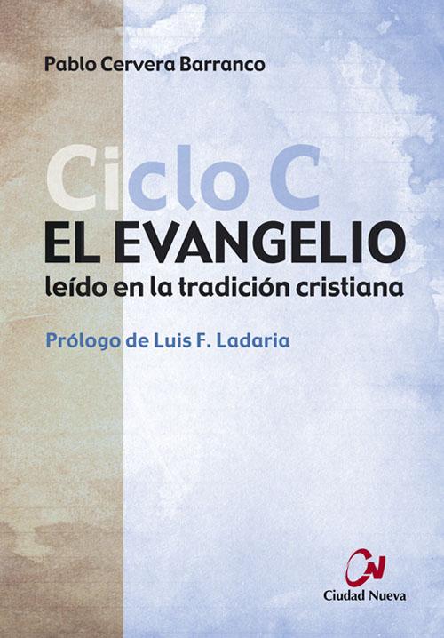 el-evangelio-leido-en-la-tradicion-cristiana-ciclo-c