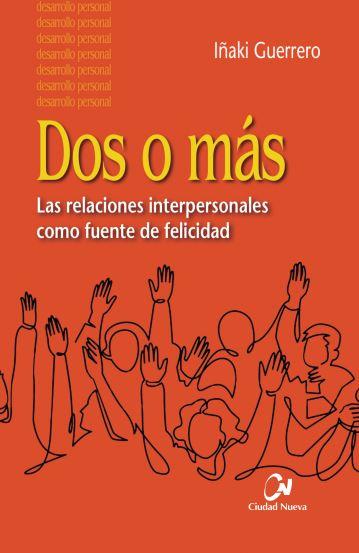 Dos o más: las relaciones interpersonales como fuente de felicidad (Ciudad Nueva)