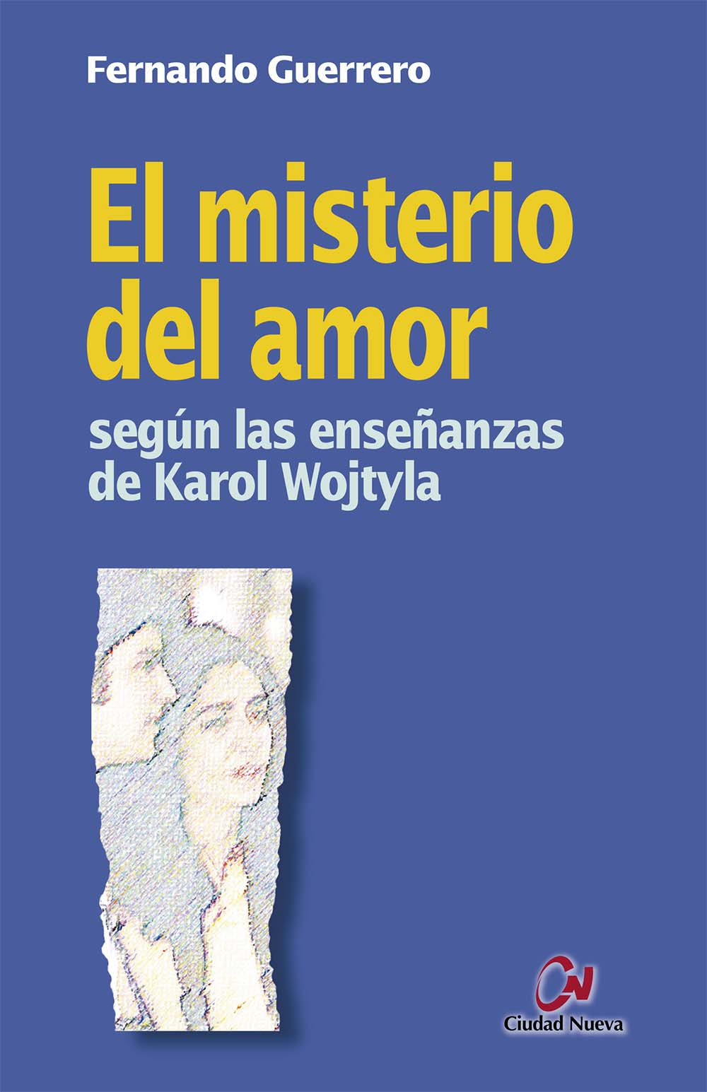 el-misterio-del-amor-segun-las-ensenanzas-de-karol-wojtyla