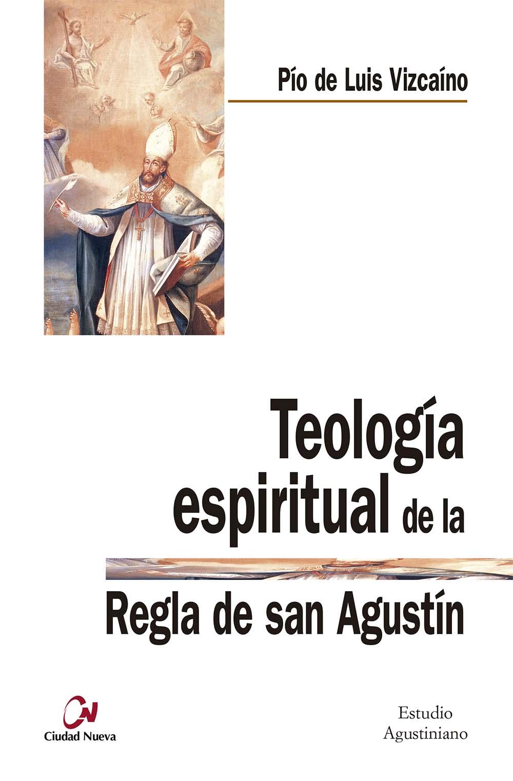 teologia-espiritual-de-la-regla-de-san-agustin