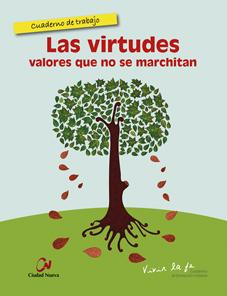 las-virtudes-valores-que-no-se-marchitan-cuaderno-de-trabajo